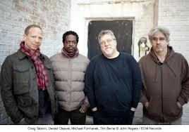 Craig Taborn, Gerald Cleaver, Michael Formanek and Tim Berne